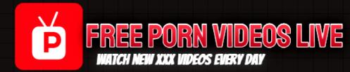 FREE PORN VIDEOS LIVE